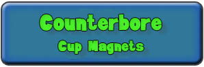 Counterbore Cup Magnets